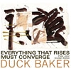 Baker, Duck - Everything That Rises Must Converge: Free Jazz Guitar Solos (Mega Blowout Sale) 31-MQP 1117
