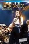 Bruce, Jack - Golden Days DVD (special) 15-Eagle 811396