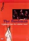 Bushman - Polyphonies From The Kalahari Desert DVD QLDVD 0311