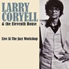 Coryell, Larry / The Eleventh House - Live At The Jazz Workshop 05-HH 014CD