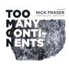 Fraser, Nick / Tony Malaby / Kris Davis - Too Many Continents Clean Feed CF 336