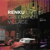 Renku - Live In Greenwich Village Clean Feed CF 354