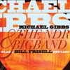 Gibbs, Michael / The NDR Bigband - Play A Bill Frisell Setlist Rune 400