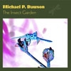 Dawnson, Michael P. - The Insect Garden vinyl lp (due to size and weight, this price for the USA only. Outside of the USA, the price will be adjusted as needed) ESM 3