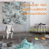 Rainey, Tom / Mary Halvorson / Ingrid Laubrock - Hotel Grief $20.00 34-Intakt 256