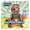 Marbin - Agressive Hippies MJR MM 30012