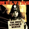 Melvins - The Bride Screamed Murder (Mega Blowout Sale) 23-Ipecac 112