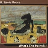 Moore, R. Stevie - What's The Point?!! Cordelia 0064