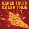 Naked Truth - Avian Thug 25-RNR-CD-057