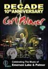 Palmer, Carl - Decade: 10th Anniversary Celebrating The Music Of Emerson, Lake & Palmer DVD 21-MVD6204D