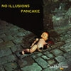 Pancake - No Illusions (expanded) 18-GOD 167