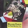 Parker, William - For Those Who Are, Still 3 x CD box (special) 25-AUM-CD-092