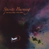 Spirits Burning - Our Best Trips: 1998-2008 (Mega Blowout Sale) 23-VP 489