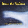 Taylor's Universe - Across the Universe : An Introduction to Taylor's Universe MOB CD 026