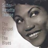 Tharpe, Sister Rosetta - The Gospel Of The Blues (Mega Blowout Sale) 28-MCAB000053302.2