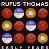 Thomas, Rufus - Early Years (Mega Blowout Sale) 23-Floating 6037