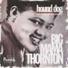 Thornton, Big Mama - Hound Dog: The Peacock Recordings (Mega Blowout Sale) 28-MCA10668.2