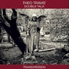 Travis, Theo / Double Talk - Transgression 23-EantCD 1052