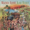 Weather Report - Black Market (Mega Blowout Sale 28-SBMK771651.2