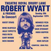 Wyatt, Robert - Theatre Royal Drury Lane 15-REWIGC 48