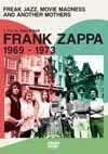 Zappa, Frank - 1969-1973: Freak Jazz, Movie Madness and Another Mothers 21-SIDVD580