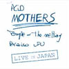 Acid Mothers Temple and the Melting Paraiso U.F.O. - Live In Japan 05/AMT 006