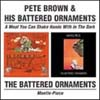 Brown, Pete & His Battered Ornaments/The Battered Ornaments - A Meal You Can Shake Hands With In The Dark/Mantle-Piece 2 x CDs 25/BGO 489