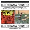 Brown, Pete & Piblokto! - Things May Come and Things May Go, But the Art School Dance Goes On Forever/Thousands on a Raft 2 x CDs 25/BGO 522