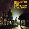 Biglietto Per L'Inferno - Live May 9th, 1974 (mini-lp sleeve) 27/BG 003