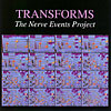 Various Artists - Transforms: The Nerve Events Project 55011 CUT