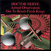 Doctor Nerve - Armed Observation/Out To Bomb Fresh Kings Rune 38