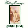 Faithful Breath - Fading Beauty 05/GOD 112