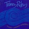 Riley, Terry - Persian Surgery Dervishes 08/NT 6715