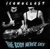 Iconoclast - The Body Never Lies FANG 950
