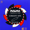 Magma - Theatre Du Taur - Concert 1975 - Toulouse 2 x CDs Seventh AKT IV