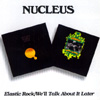 Nucleus - Elastic Rock/We'll talk About It Later 2 x CDs 15/BGO 47