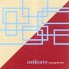 Ostinato - Chasing The Form  31/EOM 22