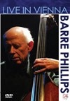 Phillips, Barre - Live In Vienna DVD 21/MVD 908