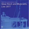 Reich, Steve - Live 1977: From The Kitchen Archives 05/OMM 018