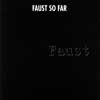 Faust - So Far ReR F7