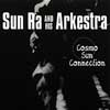 Sun Ra And His Arkestra - Cosmo Sun Connection ReR SR1