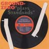 Ground Zero - Plays Standards ReR GZ3