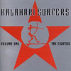 Kalahari Surfers - Volume 1 : The Eighties ReR KS1