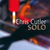 Cutler, Chris - Solo ReR CC1