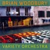 Woodbury, Brian - Variety Orchestra ReR BW1