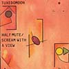 Tuxedomoon - Half-Mute/Scream With A View 17/CRAMBOY 1040