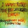 Thompson, Richard and Linda - I Want To See The Bright Lights Tonight 28-ISLAND304