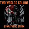Two Worlds Collide - Sympathetic Storm CL001