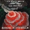 Wallin, Per Henrik/Johnny Dyani/Erik Dahlback - Burning In Stockholm Atavistic 249