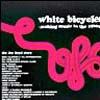 Various Artists - White BIcycles: Making Music in the 1960s 05/FLEDG'LING 3061